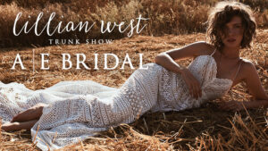 Lillian West trunk show at Always Elegant Bridal