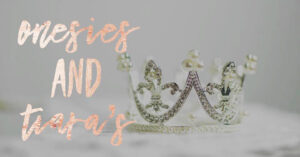 Onsies & Tiaras at Second Summer Bride